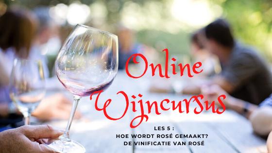 Online Wijncursus les 5 vinificatie van rosé