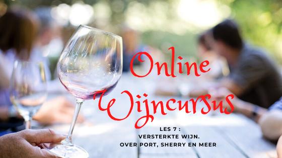 Online Wijncursus les 7 versterkte wijn